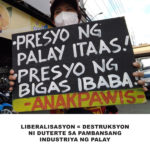[Praymer] Liberalisasyon: Destruksyon ni Duterte sa pambansang industriya ng palay