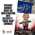 Peasant women back ICC investigation into Duterte's 'drug war' carnage
